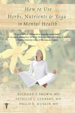How to Use Herbs, Nutrients, & Yoga in Mental Health