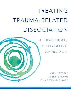 Bog, hardback Treating Trauma-Related Dissociation af Kathy Steele