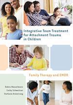 Integrative Team Treatment for Attachment Trauma in Children