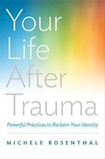 Your Life After Trauma af Michele Rosenthal