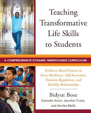 Bog, paperback Teaching Transformative Life Skills to Students a Comprehensive Dynamic Mindfulness Curriculum af Bidyut Bose