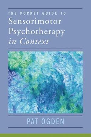 The Pocket Guide to Sensorimotor Psychotherapy