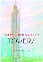 Frank Lloyd Wright's Towers