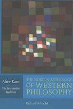 The Norton Anthology of Western Philosophy: After Kant