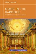 Music in the Baroque af Wendy Heller