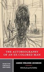 The Autobiography of an Ex-Colored Man (Norton Critical Editions)