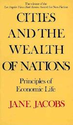 Cities and the Wealth of Nations af Jane Jacobs