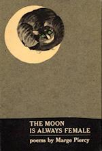 The Moon Is Always Female af Marge Piercy
