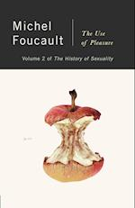 The Use of Pleasure (The Ahaistory of Sexuality, Volume 2)