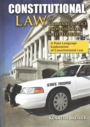 Bog, hardback Constitutional Law for Criminal Justice Professionals and Students af Kenneth Bresler
