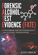 Forensic Alcohol Test Evidence (FATE)