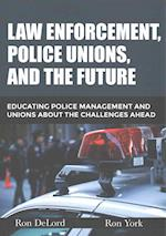 Law Enforcement, Police Unions, and the Future