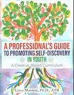 A Professional's Guide to Promoting Self-Discovery in Youth