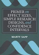 Primer on Effect Sizes, Simple Research Designs, and Confidence Intervals