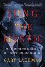 Jung the Mystic af Gary Lachman