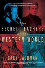 The Secret Teachers of the Western World af Gary Lachman