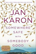 Somewhere Safe With Somebody Good af Jan Karon
