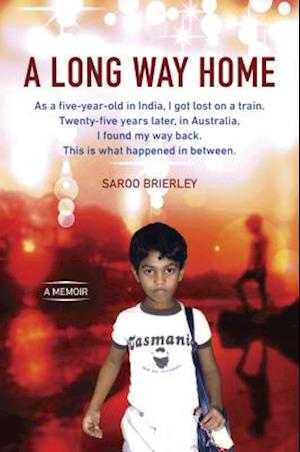 Bog, hardback A Long Way Home af Saroo Brierley