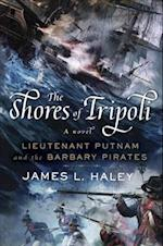 The Shores of Tripoli (Lieutenant Putnam and the Barbary Pirates)