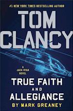 Tom Clancy True Faith and Allegiance (Jack Ryan)