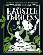 Giant Trouble (Hamster Princess)