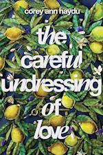 Careful Undressing of Love