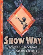 Show Way (Newbery Honor Book)