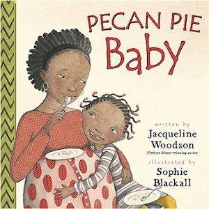 Bog, hardback Pecan Pie Baby af Sophie Blackall, Jacqueline Woodson