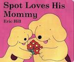 Spot Loves His Mommy (Spot)