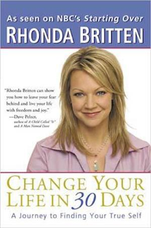 Bog, paperback Change Your Life in 30 Days af Rhonda Britten