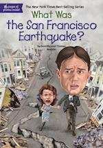 What Was the San Francisco Earthquake? (What Was)