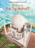 Where Is the Taj Mahal? (Where Is ?)