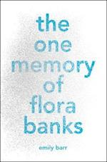 The One Memory of Flora Banks af Emily Barr