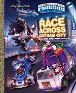 Race Across Gotham (Big Golden Books)