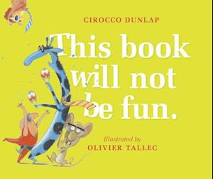 Bog, ukendt format This Book Will Not Be Fun af Cirocco Dunlap