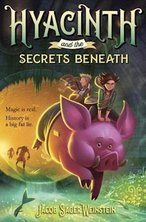 Bog, hardback Hyacinth and the Secrets Beneath af Jacob Sager Weinstein