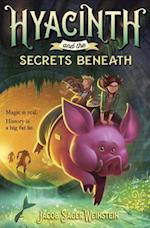 Hyacinth and the Secrets Beneath af Jacob Sager Weinstein