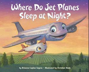 Bog, hardback Where Do Jet Planes Sleep at Night? af Brianna Caplan Sayres