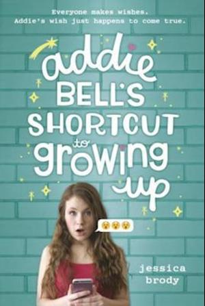 Addie Bell's Shortcut to Growing Up af Jessica Brody