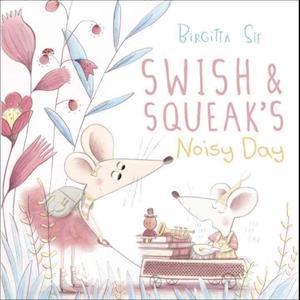 Bog, hardback Swish & Squeak's Noisy Day af Birgitta Sif