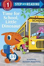 Time for School, Little Dinosaur (Step Into Reading. Step 1)