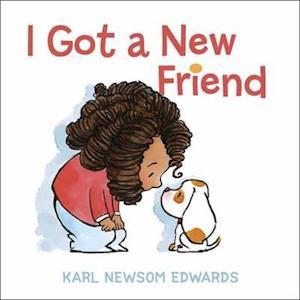 Bog, hardback I Got a New Friend af Karl N. Edwards