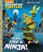 Skate Like a Ninja! (Little Golden Books)