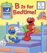 B Is for Bedtime! (Sesame Street Nifty Lift and look)