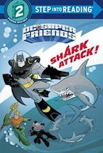 Shark Attack! (DC Super Friends) (Step Into Reading)