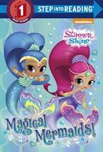 Magical Mermaids! (Shimmer and Shine) (Step Into Reading)