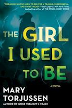 The Girl I Used to Be af Mary Torjussen