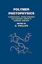 Polymer Photophysics af D. Phillips