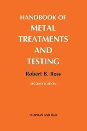 Handbook of Metal Treatments and Testing