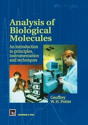 Analysis of Biological Molecules: An Introduction to Principles, Instrumentation and Techniques